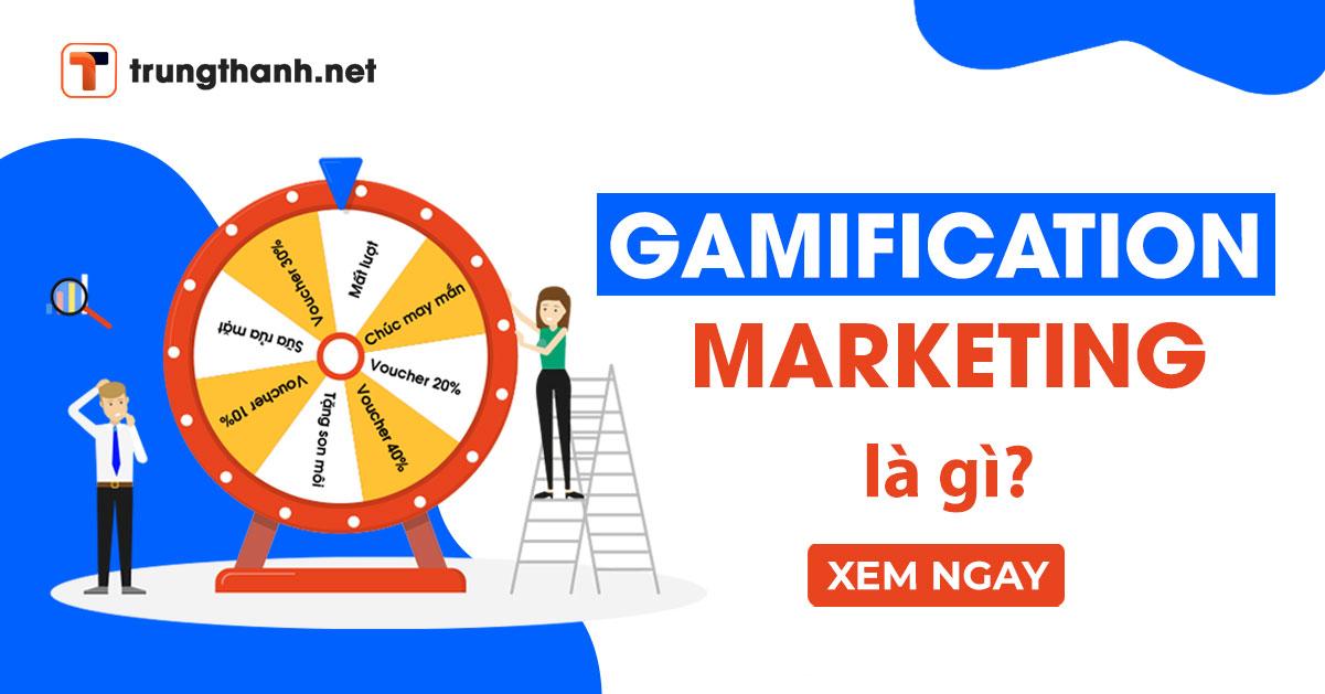 Gamification Marketing là gì