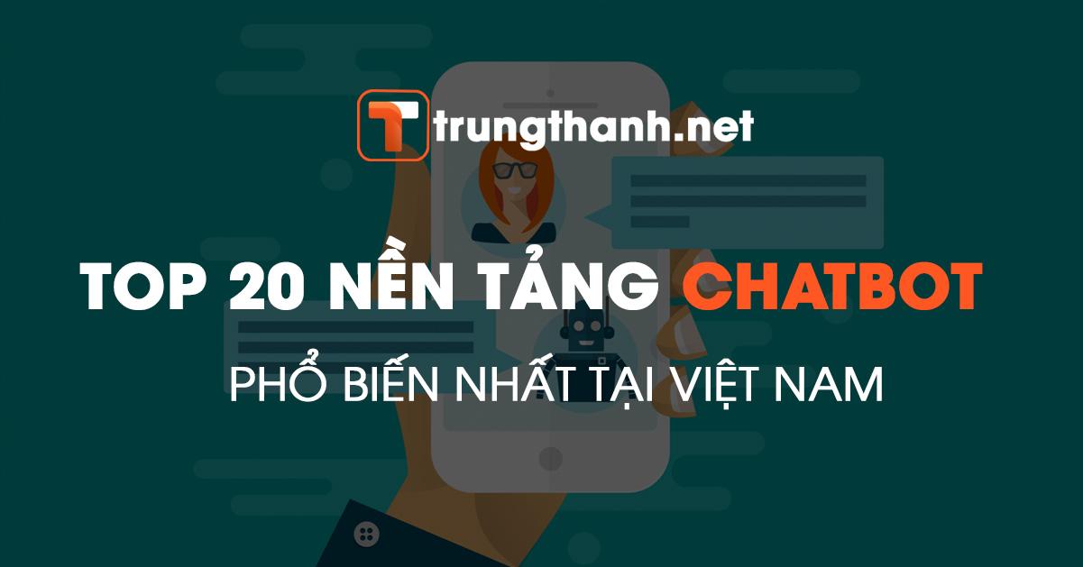 Top nền tảng chatbot phổ biến nhất tại Việt Nam
